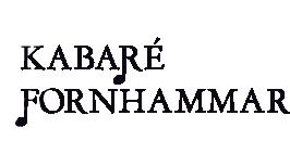 Kabaré Fornhammar